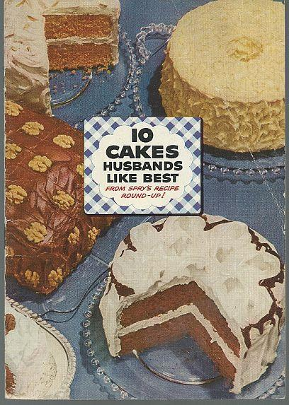 10 Cakes Husbands Like Best from Spry's Recipe Round Up Illustrated Cookbook