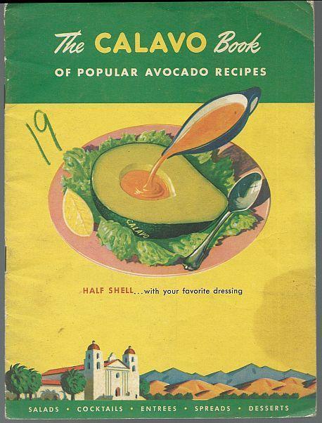 Calavo Book of Popular Avocado Recipes Salads Cocktails Entrees Spreads Desserts