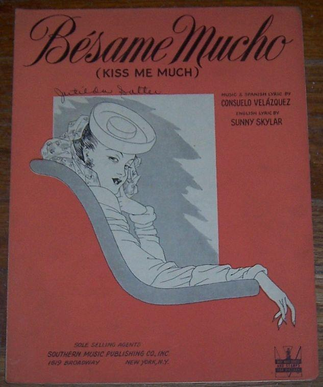 Besame Mucho Kiss Me Much by Consuelo Velazquez/Sunny Skylar 1943 Sheet Music