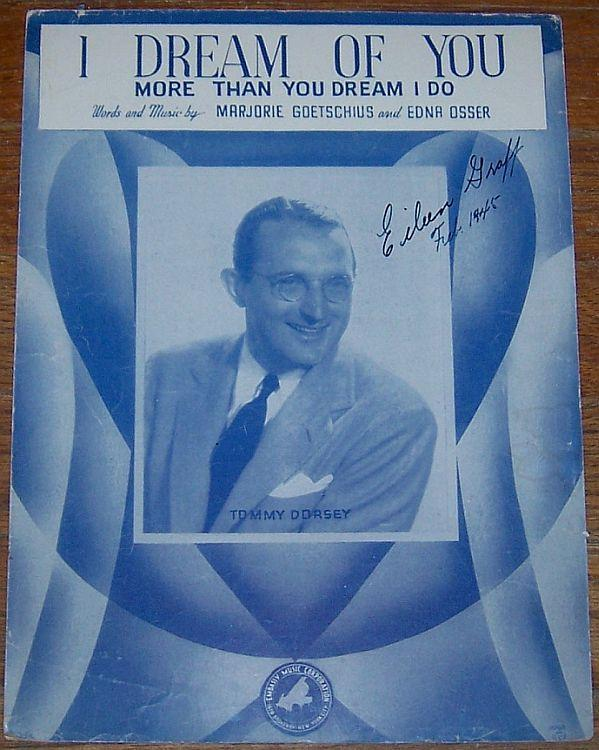 I Dream of You More Than You Dream I Do Tommy Dorsey on cover 1944 Sheet Music