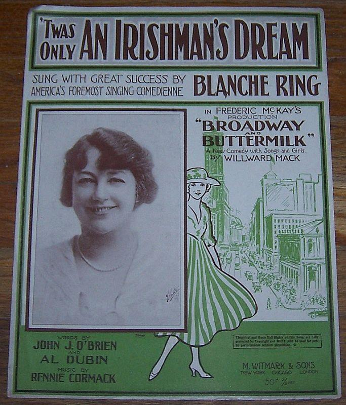 Twas Only an Irishman's Dream Sung by Blanche Ring in Broadway and Buttermilk