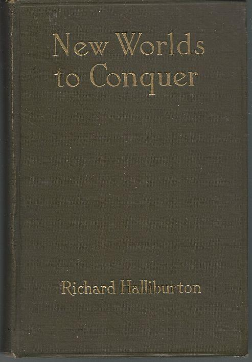 New Worlds to Conquer by Richard Halliburton 1929 1st edition Illustrated