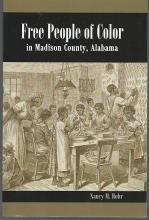 Free People of Color in Madison County, Alabama by Nancy Rohr 2015 Illustrated
