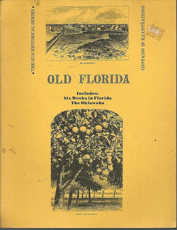 Old Florida Includes Six Weeks in Florida and the Oklawaha 1977 1st edition