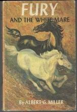 Fury and the White Mare by Albert Miller 1962 Classic Horse Story