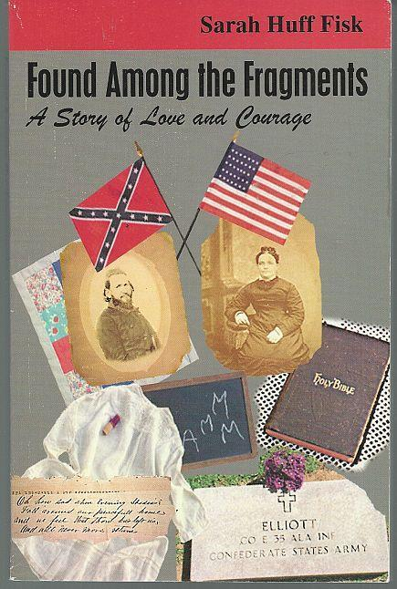 Found Among the Fragments a Story of Love and Courage by Sarah Huff Fisk 1st ed