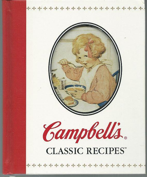 Campbell's Classic Recipes 2001 1st edition Cookbook Illustrated