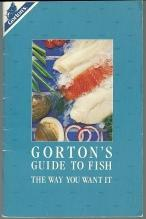 Gorton's Guide to Fish the Way You Want It 1987 Recipes and Information Booklet