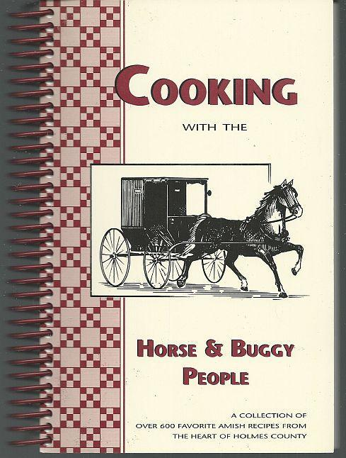 Cooking with the Horse and Buggy People 600 Amish Recipes by Marvin Wengard 1998