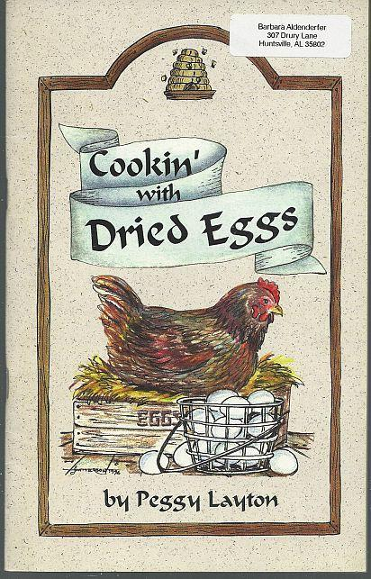 Cookin' with Dried Eggs by Peggy Layton 1994 Recipes Illustrated