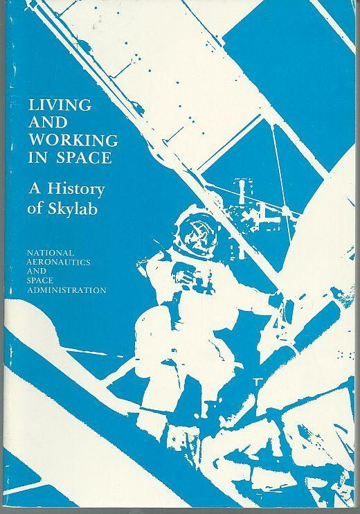Living and Working in Space a History of Skylab by W. David Compton 1983 Illus