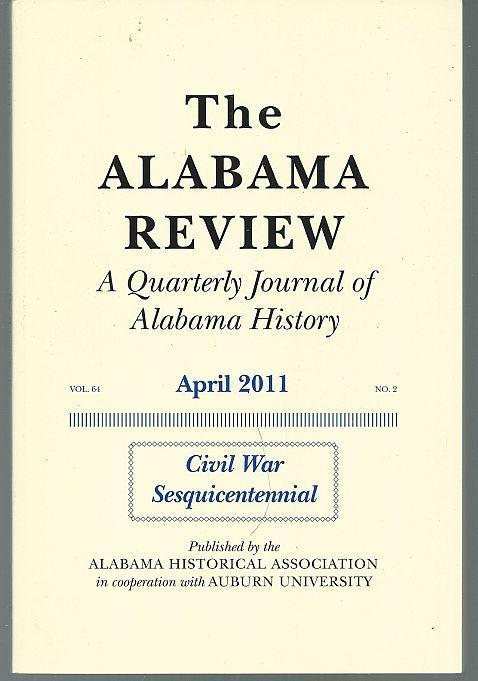 Alabama Review April 2011 Civil War in Alabama James Hudson Thomas Minott Peter