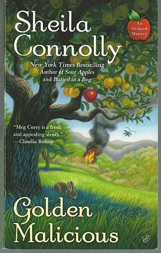 Golden Malicious by Sheila Connolly An Orchard Cozy Mystery 2013 #7