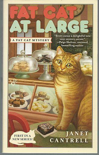 Fat Cat at Large by Janet Cantrell Fat Cat Cozy Mystery #1 2014