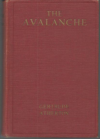 Avalanche a Mystery Story by Gertrude Atherton 1919 1st edition Vintage Fiction