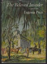 Beloved Invader by Eugenia Price 1965 with Dust Jacket St. Simons Triology #3