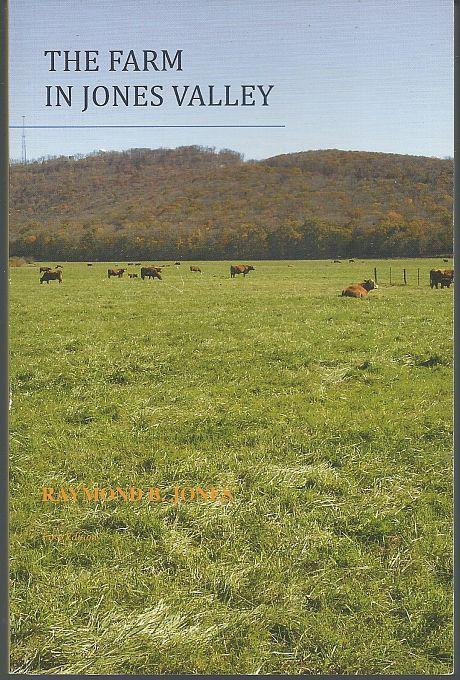 Farm in Jones Valley, Alabama by Raymond Jones 2009 1st edition Illustrated