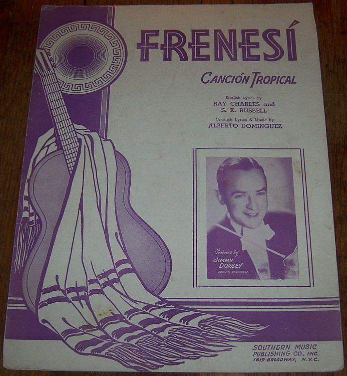 Frenesi Cancion Tropical Featured by Jimmy Dorsey 1939 Vintage Sheet Music