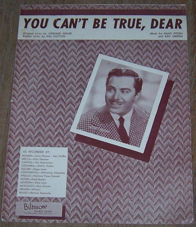 You Can't Be True, Dear Featured by Jerry Wayne 1948 Sheet Music