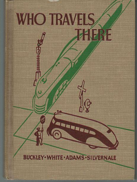 Who Travels There by Horace Mann Buckley 1938 Vintage School Book Illustrated