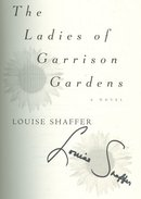 Ladies of Garrison Gardens by Louise Shaffer 1st SIGNED