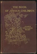 Book of Joyous Children by James Whitcomb Riley 1st edition