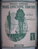 There's Someone More Lonesome Than You 1916 Sheet Music