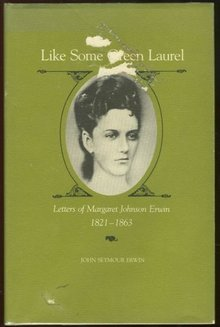 Letters of Margaret Johnson Erwin 1821-1863 1971 1st edition