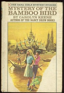 Mystery of the Bamboo Bird by Carolyn Keene Dana Girls #9