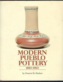 Modern Pueblo Pottery 1880-1960 by Francis Harlow 1st Edition With DJ