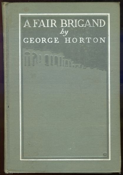 A Fair Brigand by George Horton Victorian Fiction