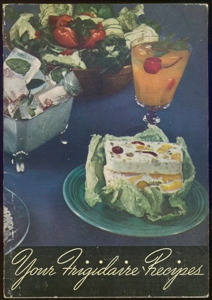Your Frigidaire Recipes 1945 Recipe Book