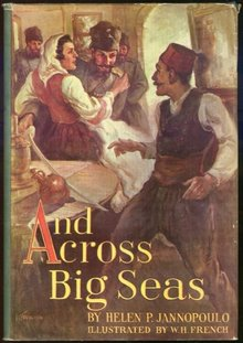 And Across Big Seas by Helen Jannopoulo 1949 1st ed DJ