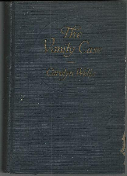 Vanity Case by Carolyn Wells 1926 1st edition Vintage Mystery