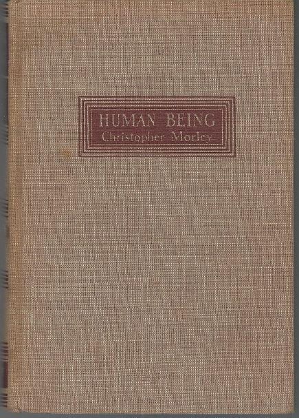 Human Being a Story by Christopher Morley 1934 Vintage Novel