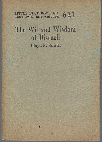 Wit and Wisdom of Disraeli by Lloyd Smith 1924 Little Blue Book 621 Haldeman
