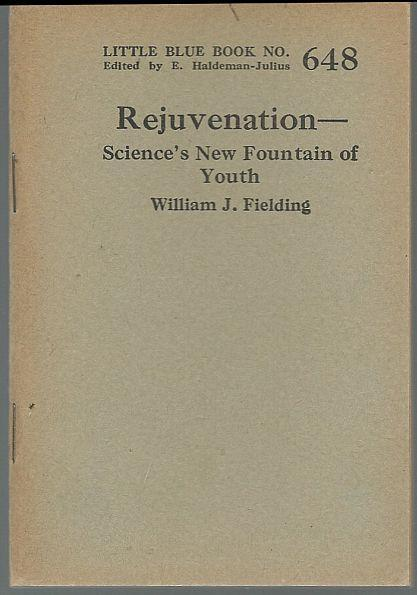 Rejuvenation Science's New Fountain of Youth by William Fielding Blue Book 648