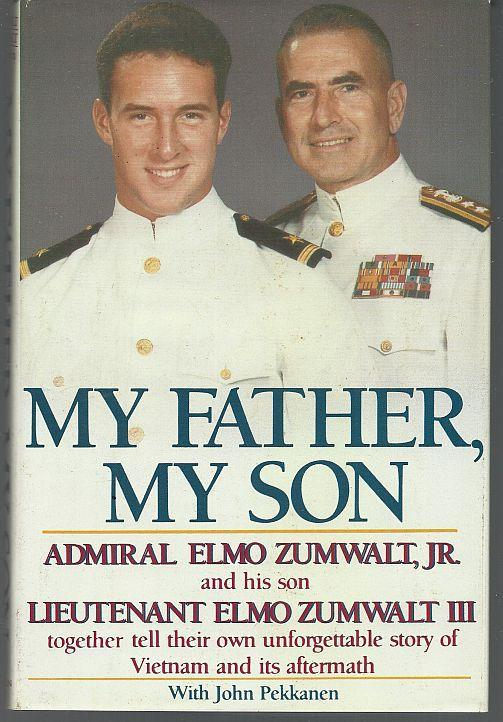 My Father, My Son by Admiral Elmo and Lieutenant Elmo Zumwalt 1986 Dust Jacket