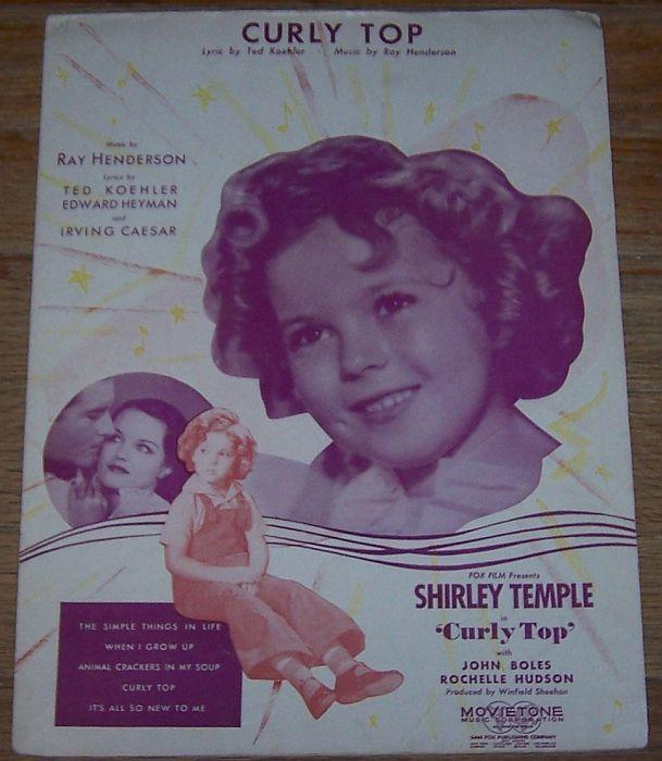 Curly Top As Sung by John Boles in Curly Top Starring Shirley Temple 1935 Music