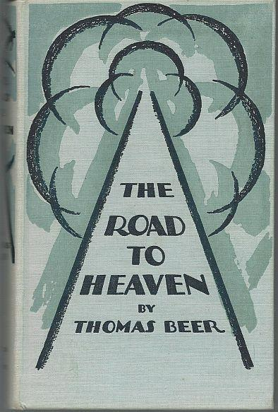 Road to Heaven a Romance of Morals by Thomas Beer 1928 Novel
