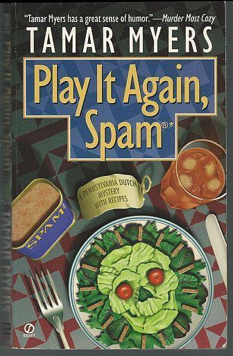 Play it Again Spam by Tamar Myers Pennsylvania Dutch Cozy Mystery w/ Recipes #7