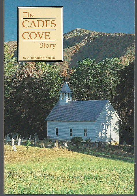 Cades Cove Story by A. Randolph Shields 1981 Illustrated Smoky Mountains Tennessee