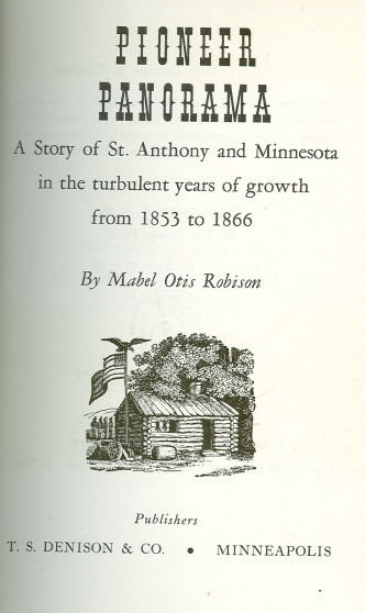 A Story of St. Anthony and Minnesota 1853 to 1866 1st Signed Edition