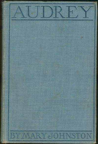 Audrey by Mary Johnston  Illustrated by F. C. Yohn 1908 1st edition Novel