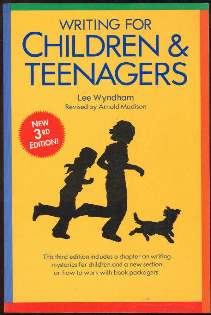 Writing For Children and Teenagers by Lee Wyndham