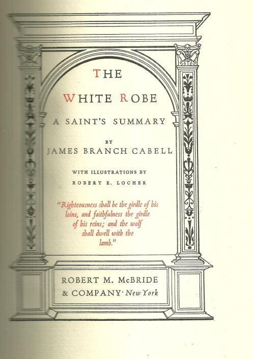 White Robe a Saint's Summary by James Branch Cabell 1928 Limited Edition