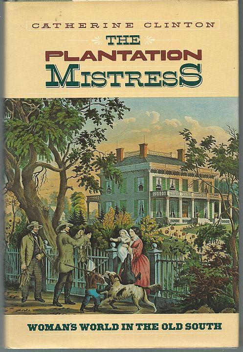 Plantation Mistress Woman's World in the Old South by Catherine Clinton 1982 1st
