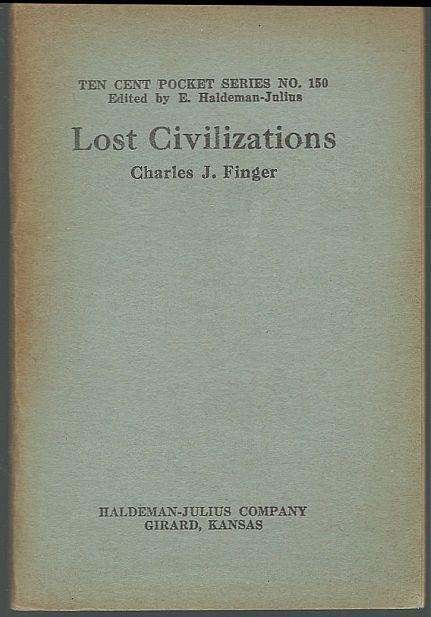 Lost Civilizations by Charles Finger Ten Cent Pocket #150 Haldeman-Julius 1922
