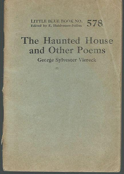 Haunted House and Other Poems by George Sylvester Viereck LBB #578 1924