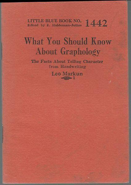 What You Should Know About Graphology by Leo Markun LBB #1442 Haldeman-Julius